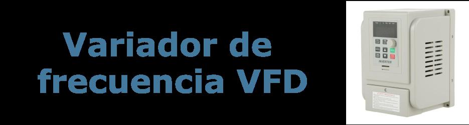 Variador de frecuencia VFD